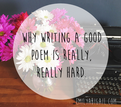 Why writing a good poem is really, really hard